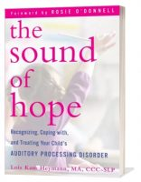 Treating Your Child's Auditory Processing Disorder, by Lois Kam Heymann